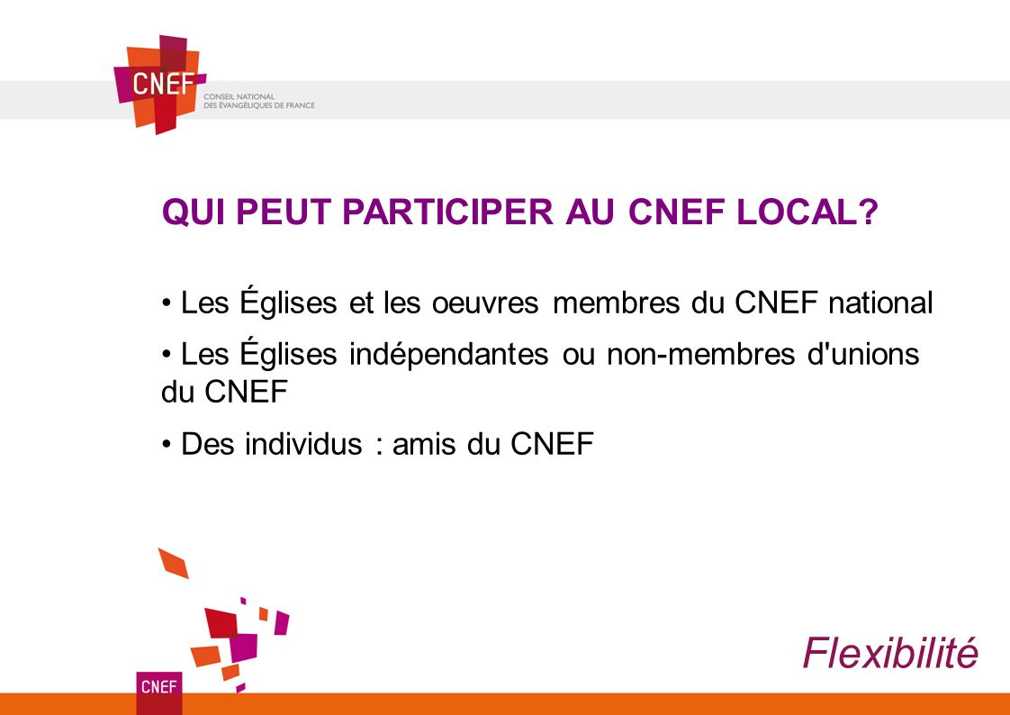 Flexibilité QUI PEUT PARTICIPER AU CNEF LOCAL