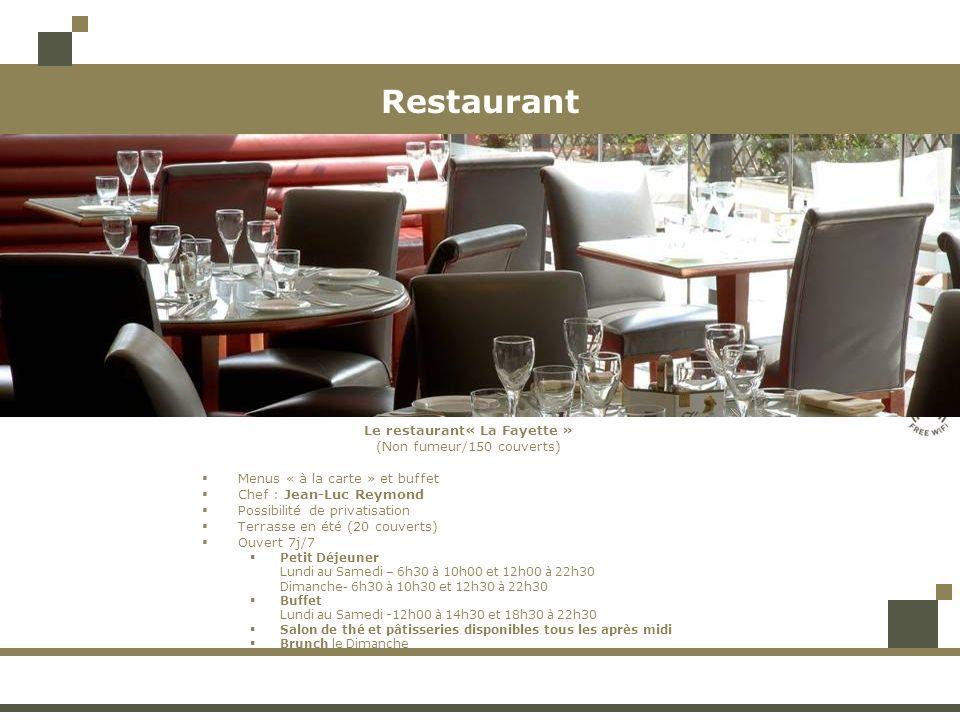 Restaurant Le restaurant« La Fayette » (Non fumeur/150 couverts) Menus « à la carte » et buffet. Chef : Jean-Luc Reymond.