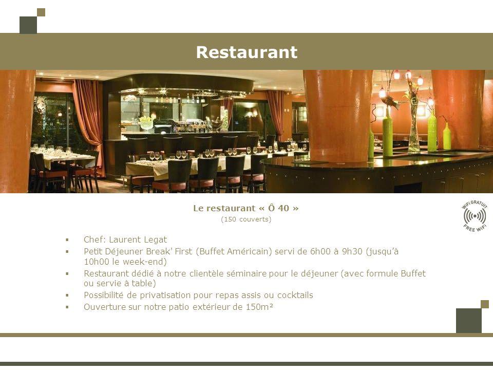 Restaurant Le restaurant « Ô 40 » Chef: Laurent Legat