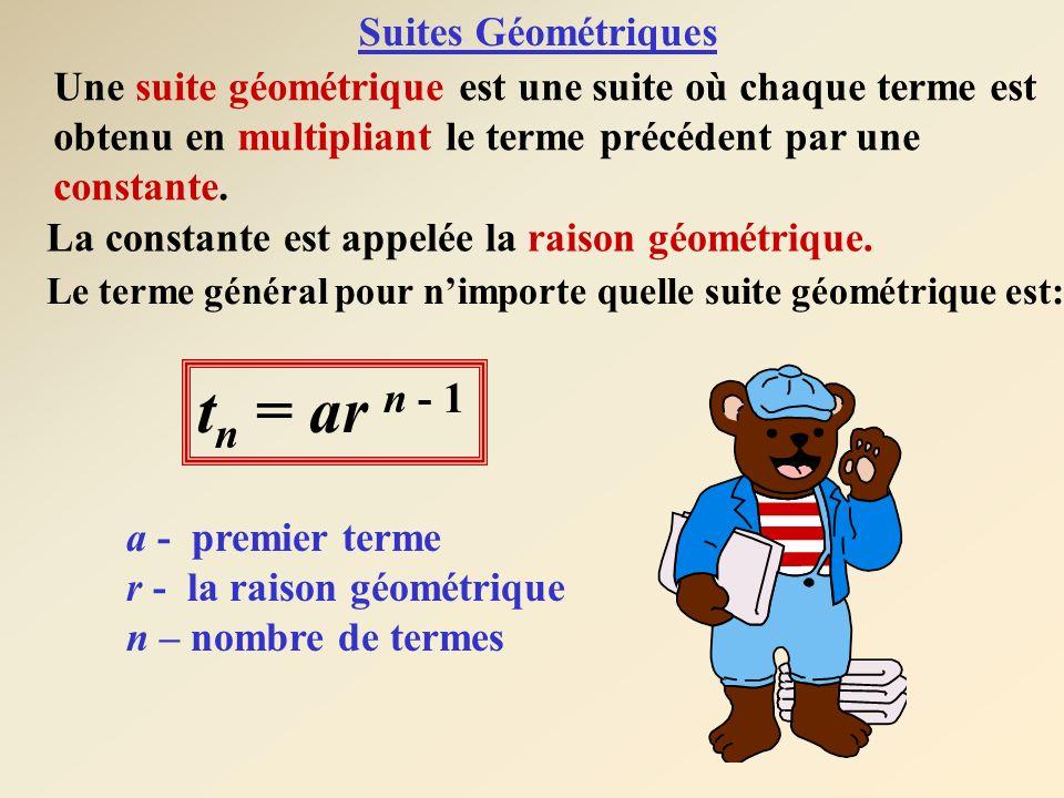 tn = ar n - 1 Suites Géométriques