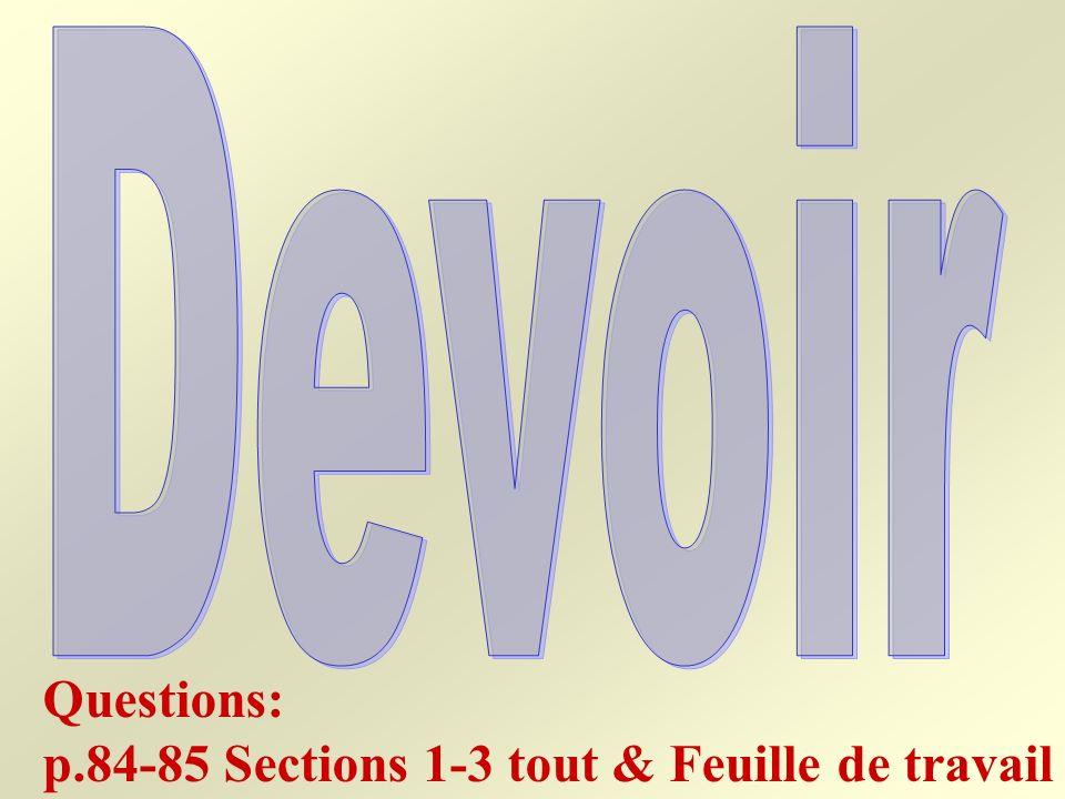 Devoir Questions: p.84-85 Sections 1-3 tout & Feuille de travail