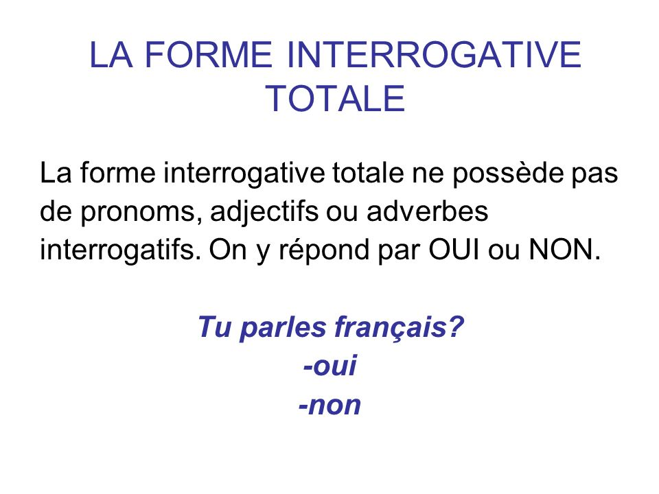 LA FORME INTERROGATIVE TOTALE