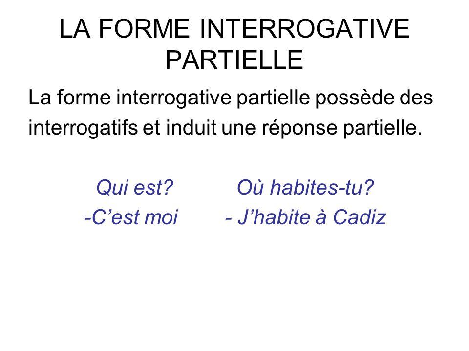 LA FORME INTERROGATIVE PARTIELLE