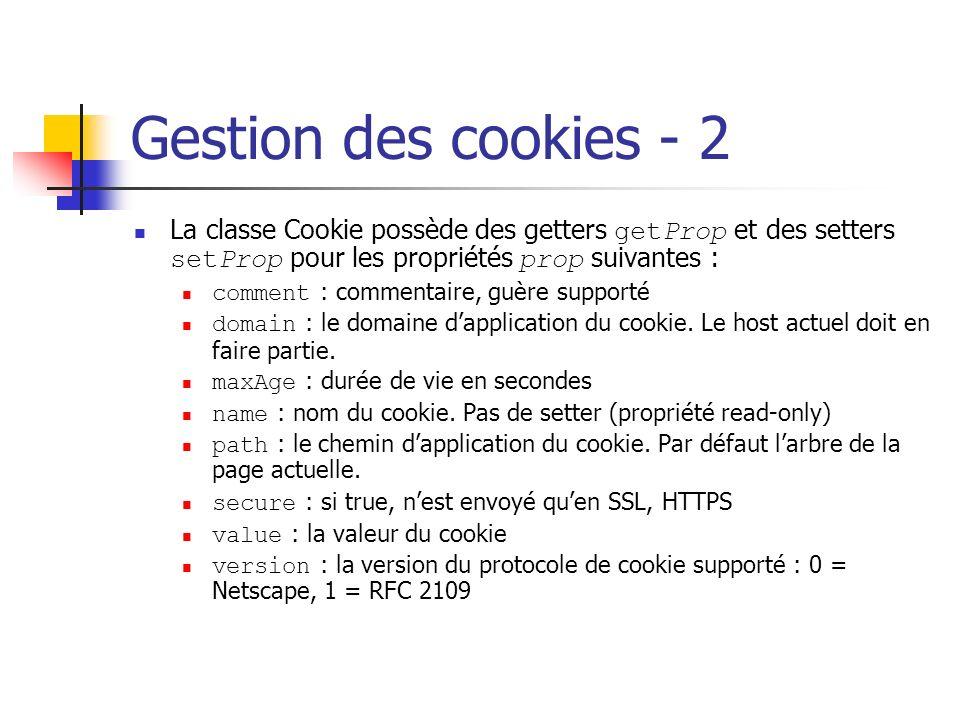 Gestion des cookies - 2 La classe Cookie possède des getters getProp et des setters setProp pour les propriétés prop suivantes :