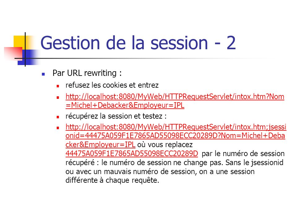 Gestion de la session - 2 Par URL rewriting :