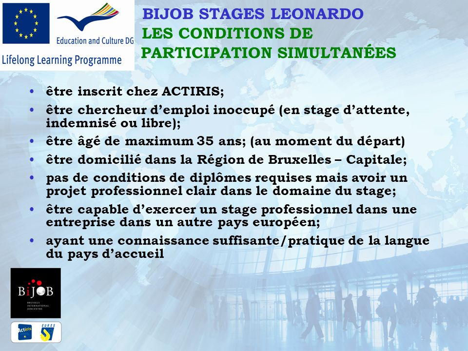 BIJOB STAGES LEONARDO LES CONDITIONS DE PARTICIPATION SIMULTANÉES