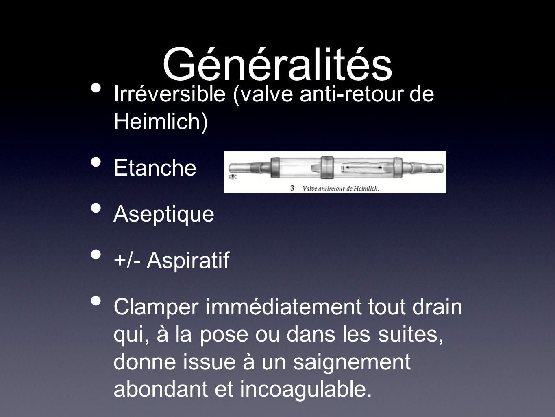 Généralités Irréversible (valve anti-retour de Heimlich) Etanche