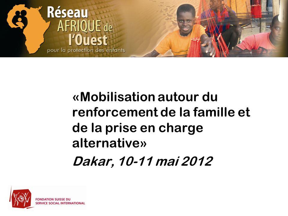 «Mobilisation autour du renforcement de la famille et de la prise en charge alternative»