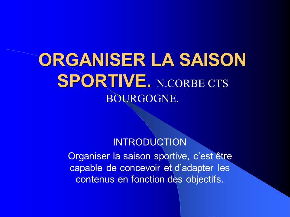ORGANISER LA SAISON SPORTIVE. N.CORBE CTS BOURGOGNE.