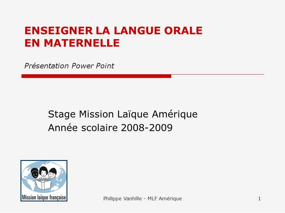 ENSEIGNER LA LANGUE ORALE EN MATERNELLE Présentation Power Point