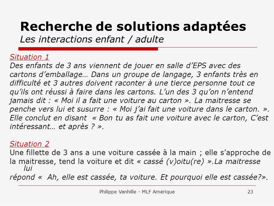 Recherche de solutions adaptées Les interactions enfant / adulte