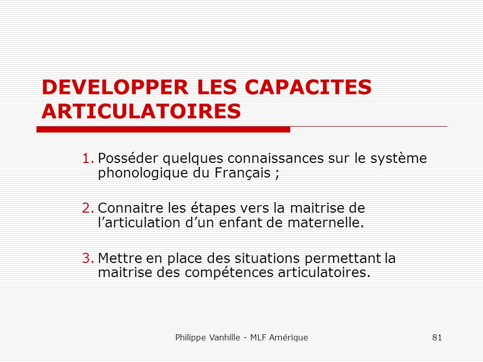 DEVELOPPER LES CAPACITES ARTICULATOIRES