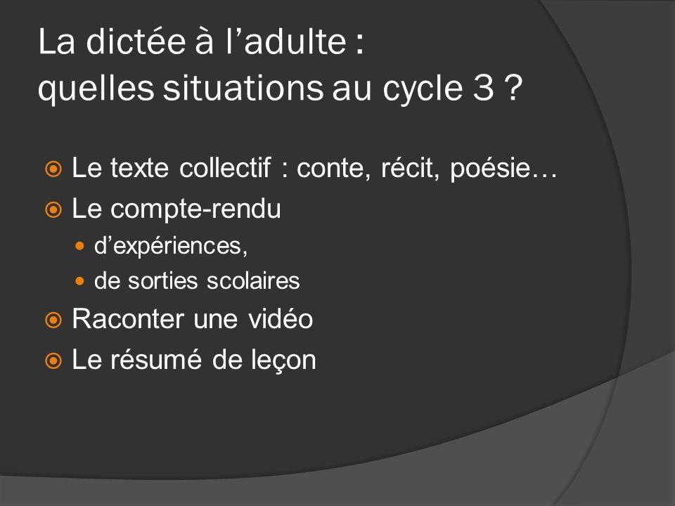 La dictée à l'adulte : quelles situations au cycle 3