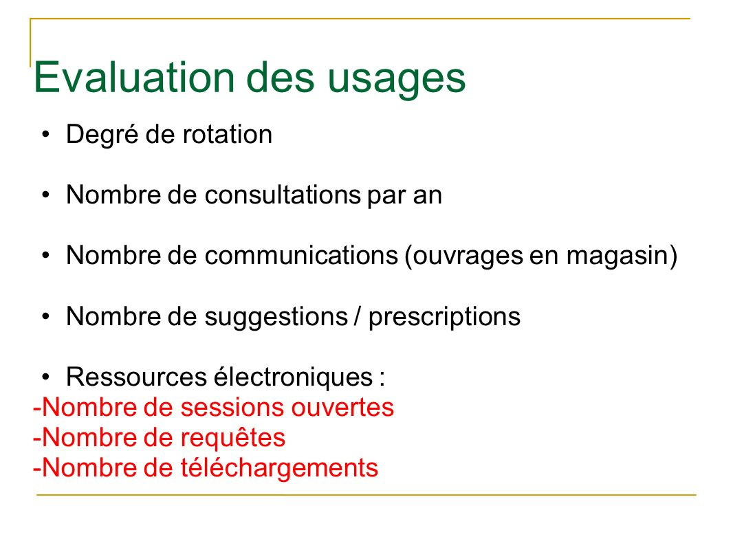 Evaluation des usages Degré de rotation Nombre de consultations par an