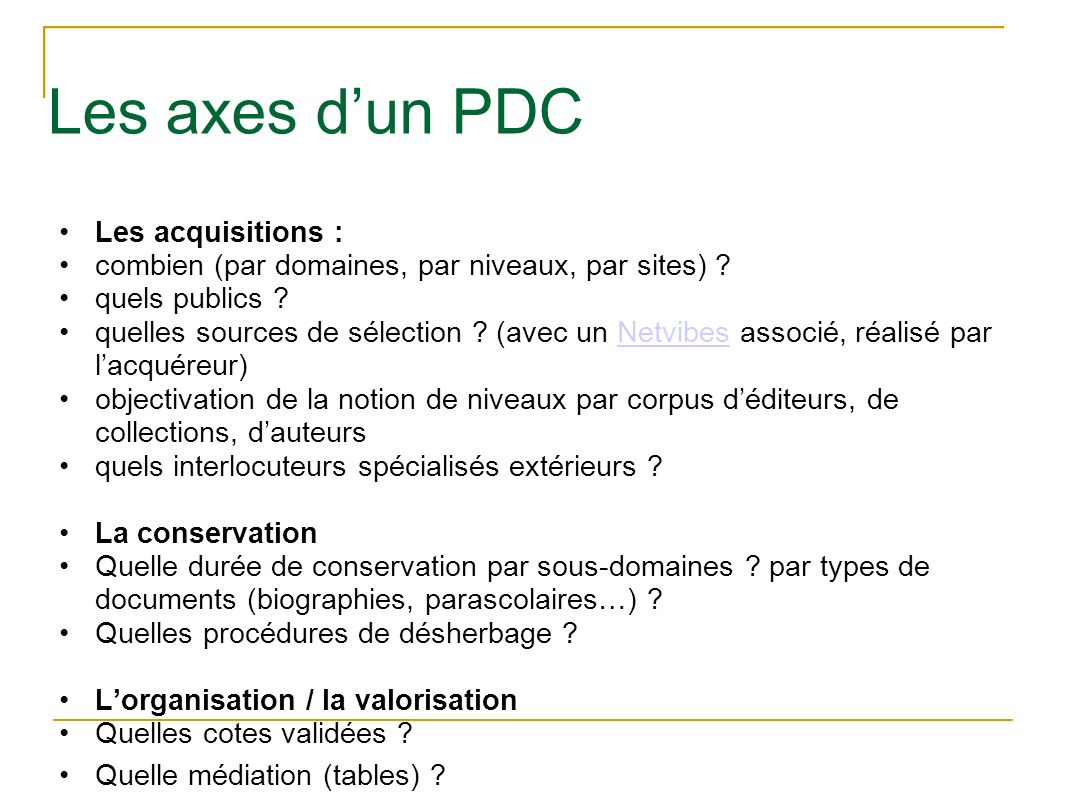 Les axes d'un PDC Les acquisitions :