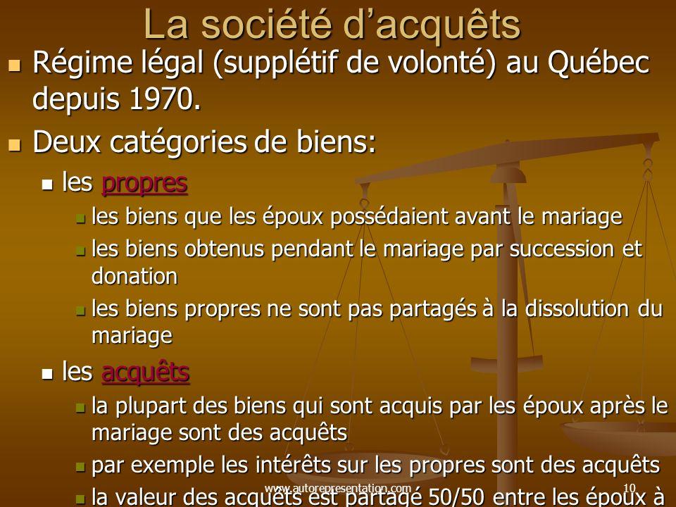 La société d'acquêts Régime légal (supplétif de volonté) au Québec depuis 1970. Deux catégories de biens: