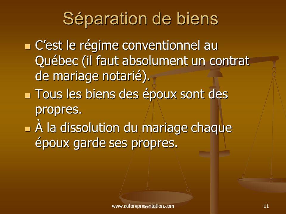 Séparation de biens C'est le régime conventionnel au Québec (il faut absolument un contrat de mariage notarié).