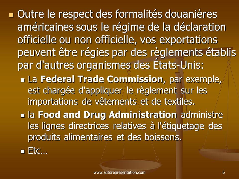 Outre le respect des formalités douanières américaines sous le régime de la déclaration officielle ou non officielle, vos exportations peuvent être régies par des règlements établis par d autres organismes des États-Unis:
