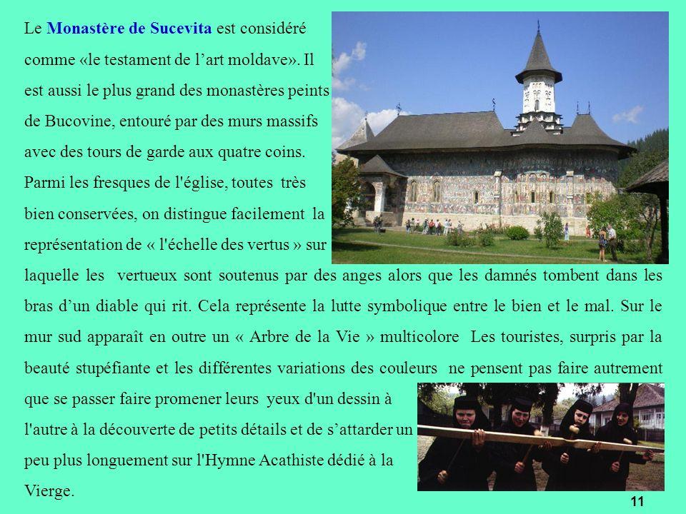 Le Monastère de Sucevita est considéré