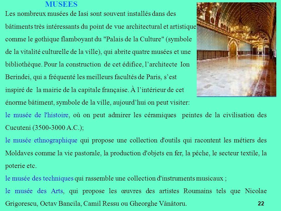 MUSEES Les nombreux musées de Iasi sont souvent installés dans des