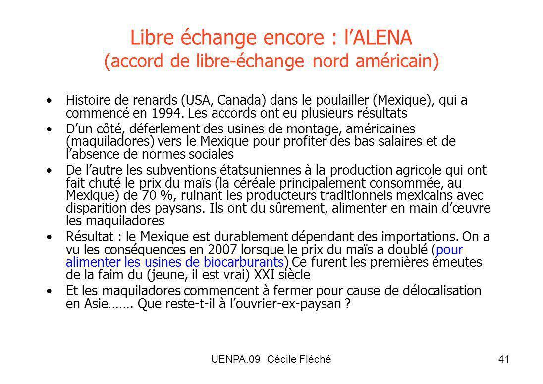 Libre échange encore : l'ALENA (accord de libre-échange nord américain)