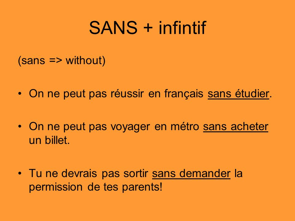 SANS + infintif (sans => without)