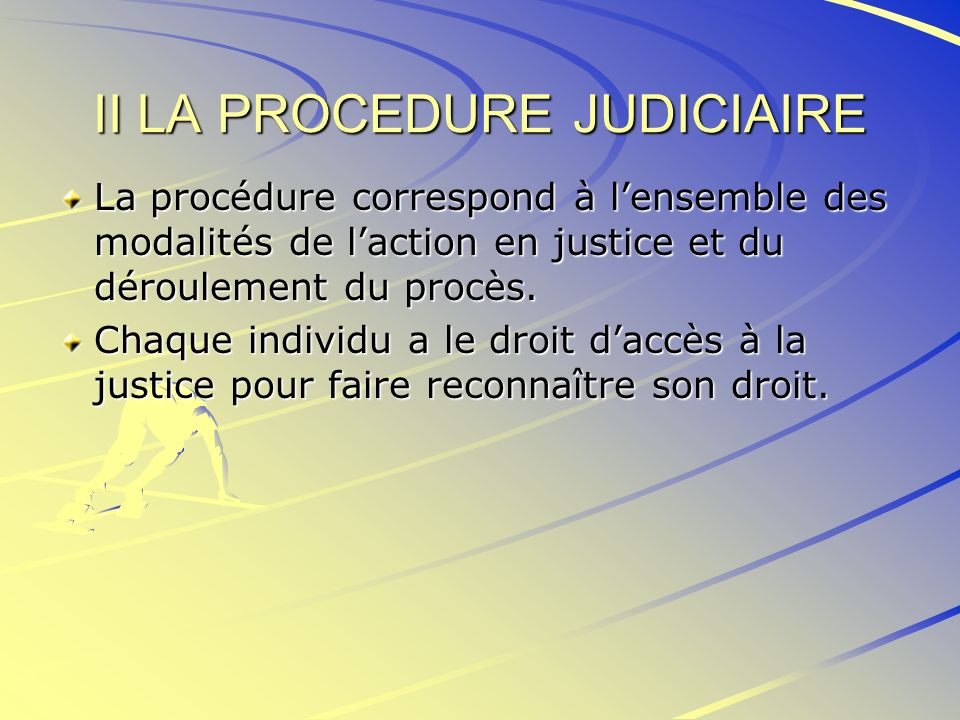 II LA PROCEDURE JUDICIAIRE