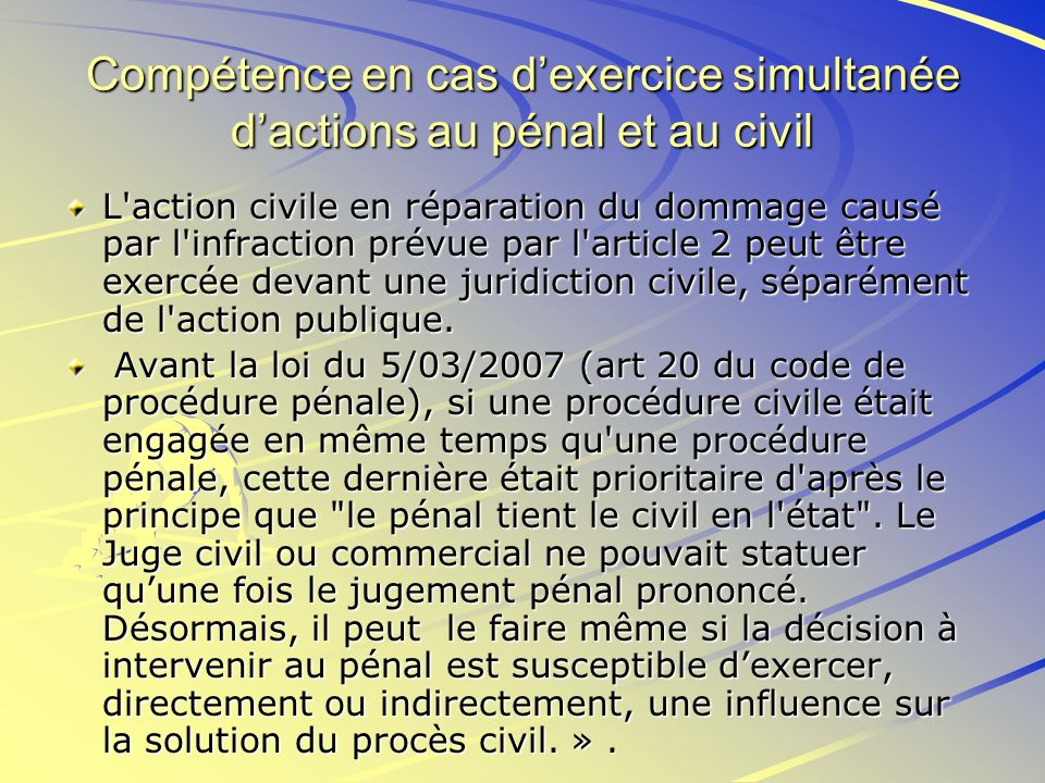 Compétence en cas d'exercice simultanée d'actions au pénal et au civil
