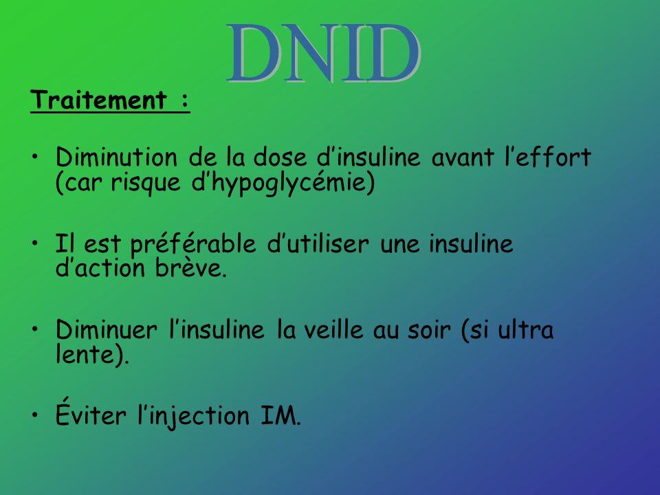 DNID Traitement : Diminution de la dose d'insuline avant l'effort (car risque d'hypoglycémie)