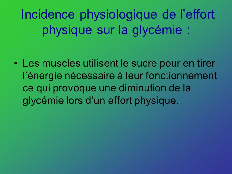 Incidence physiologique de l'effort physique sur la glycémie :