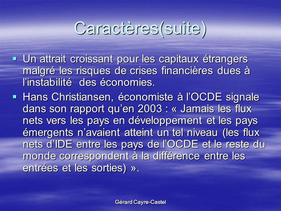 Caractères(suite) Un attrait croissant pour les capitaux étrangers malgré les risques de crises financières dues à l'instabilité des économies.