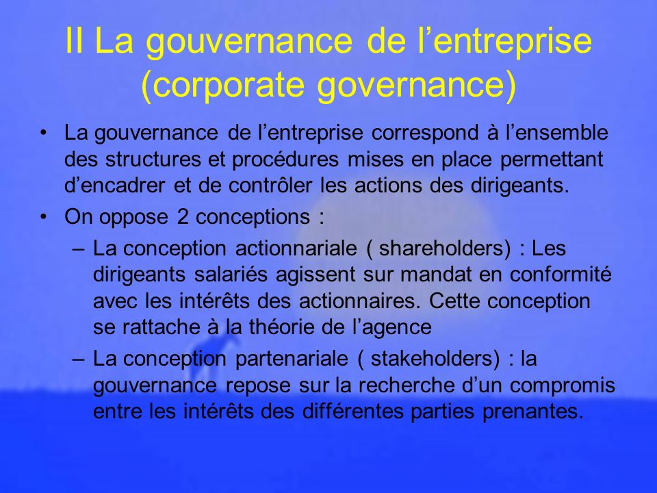 II La gouvernance de l'entreprise (corporate governance)
