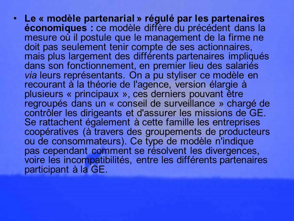 Le « modèle partenarial » régulé par les partenaires économiques : ce modèle diffère du précédent dans la mesure où il postule que le management de la firme ne doit pas seulement tenir compte de ses actionnaires, mais plus largement des différents partenaires impliqués dans son fonctionnement, en premier lieu des salariés via leurs représentants.