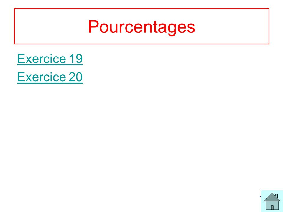 Pourcentages Exercice 19 Exercice 20