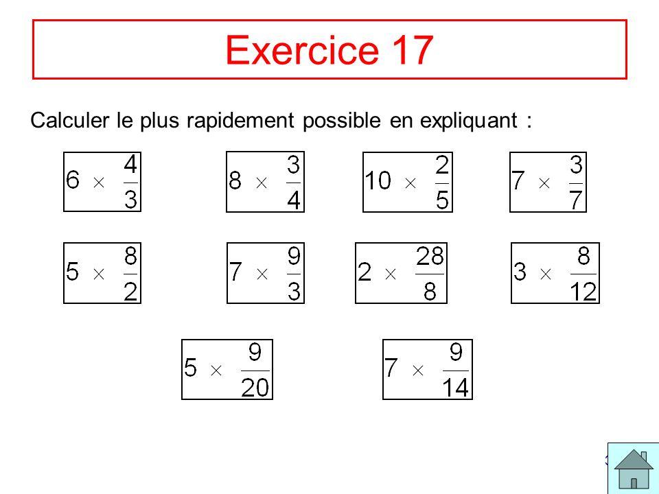 Exercice 17 Calculer le plus rapidement possible en expliquant :