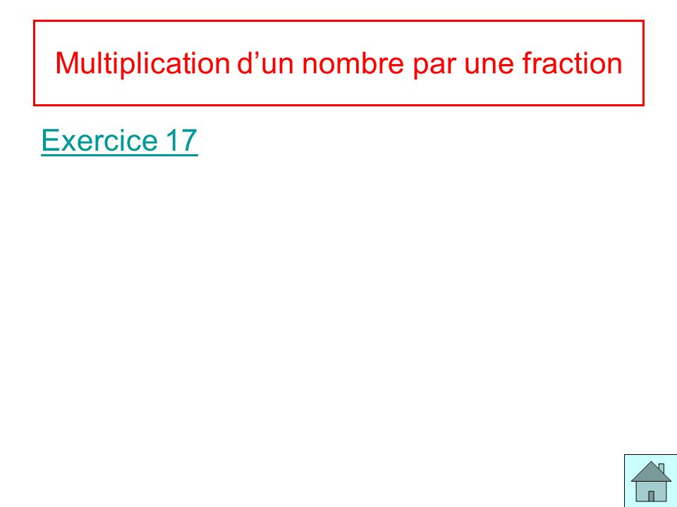 Multiplication d'un nombre par une fraction