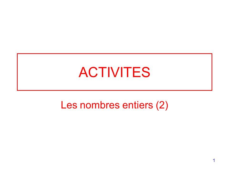 ACTIVITES Les nombres entiers (2)