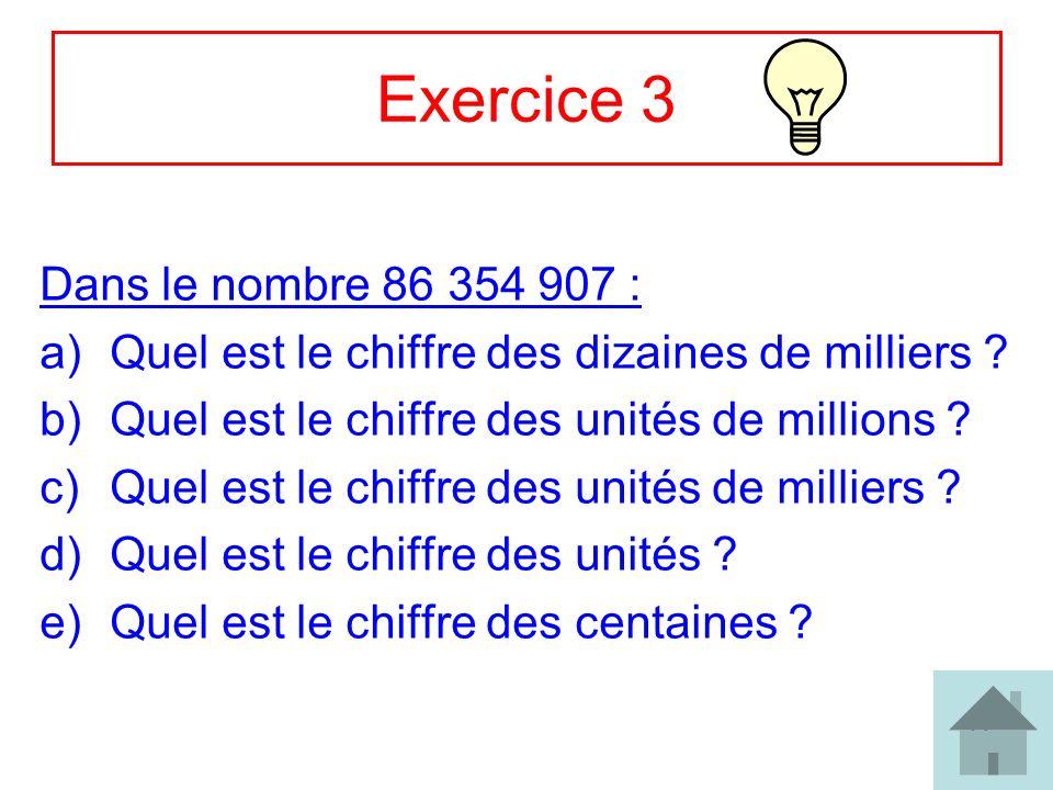 Exercice 3 Dans le nombre 86 354 907 :