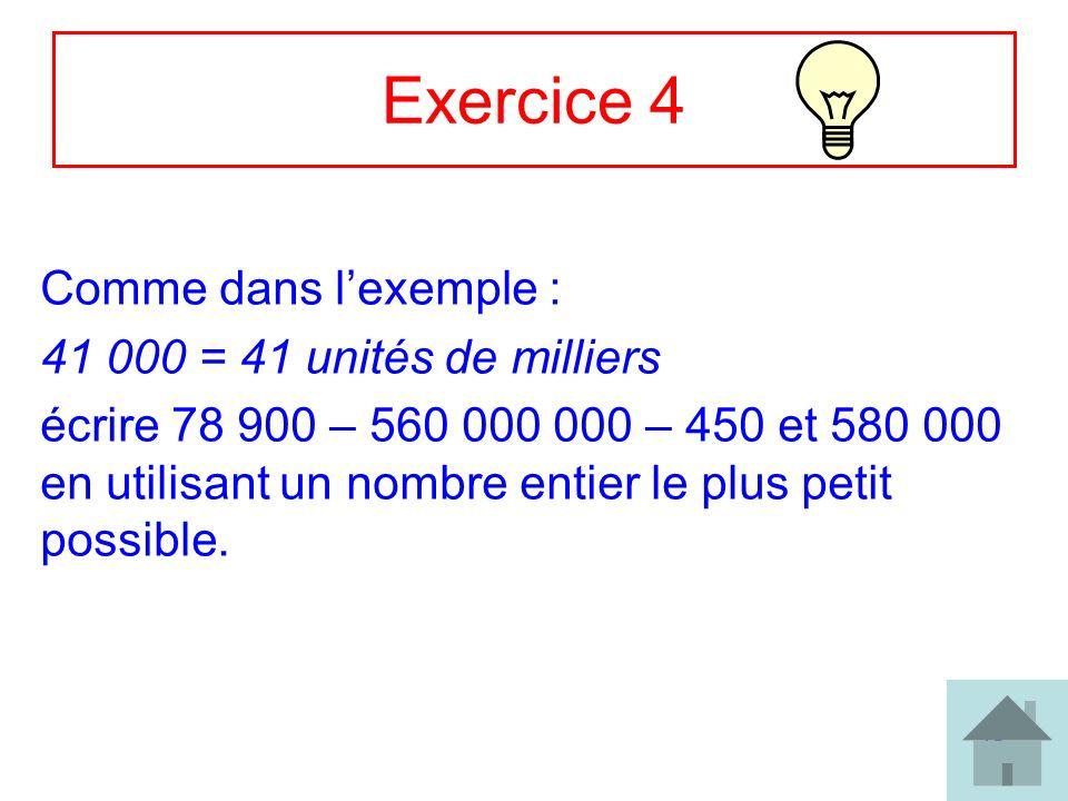 Exercice 4 Comme dans l'exemple : 41 000 = 41 unités de milliers