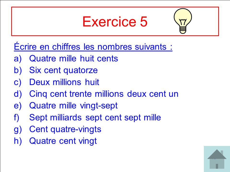 Exercice 5 Écrire en chiffres les nombres suivants :
