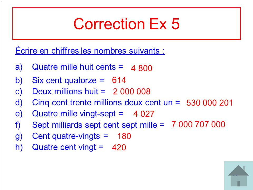 Correction Ex 5 Écrire en chiffres les nombres suivants :