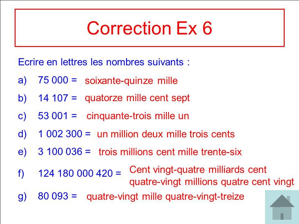 Correction Ex 6 Ecrire en lettres les nombres suivants : 75 000 =