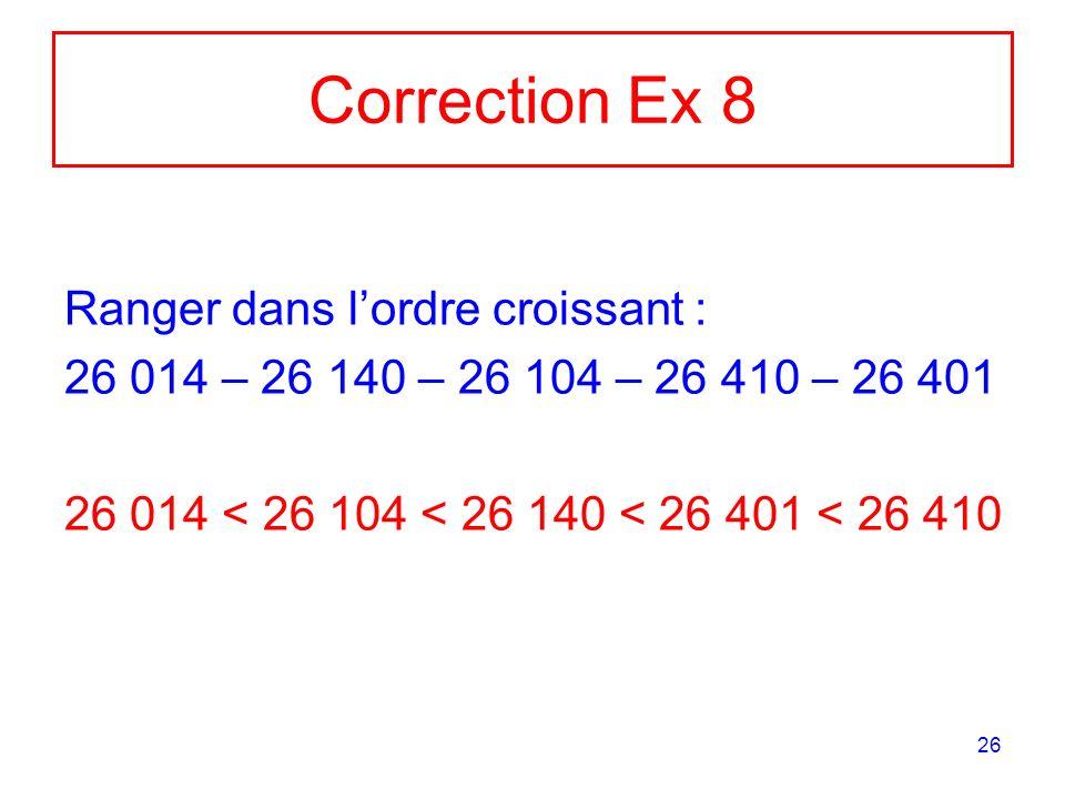 Correction Ex 8 Ranger dans l'ordre croissant :