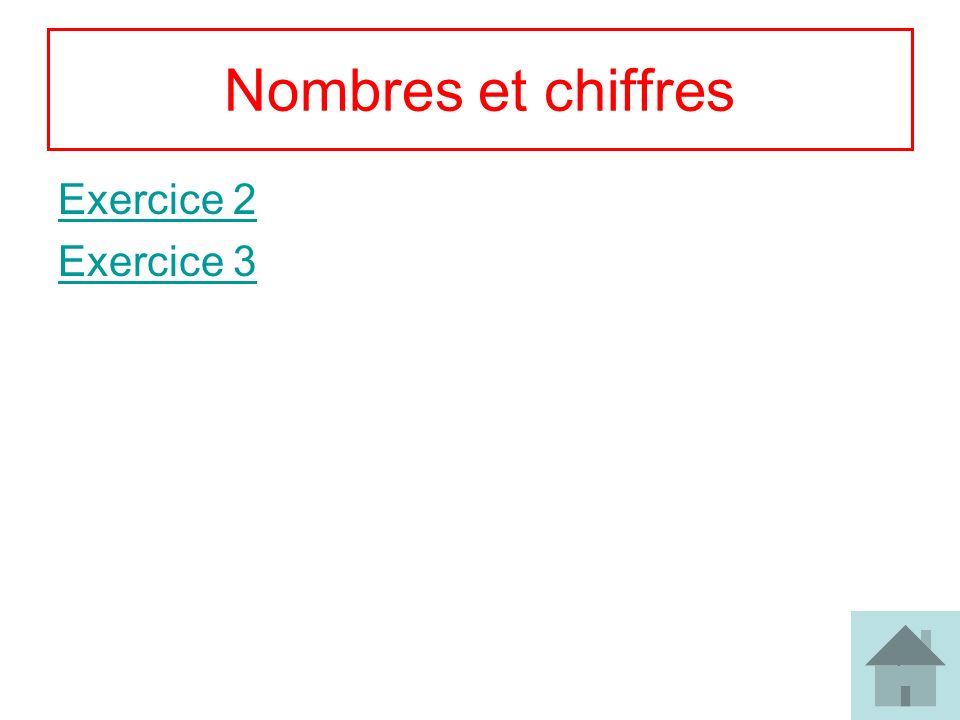 Nombres et chiffres Exercice 2 Exercice 3