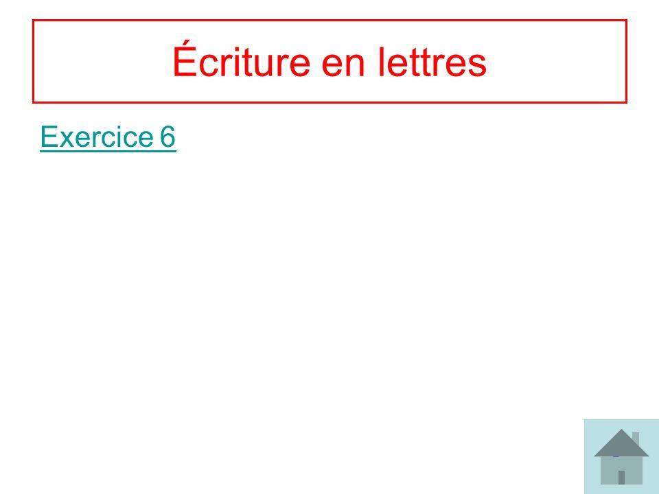 Écriture en lettres Exercice 6