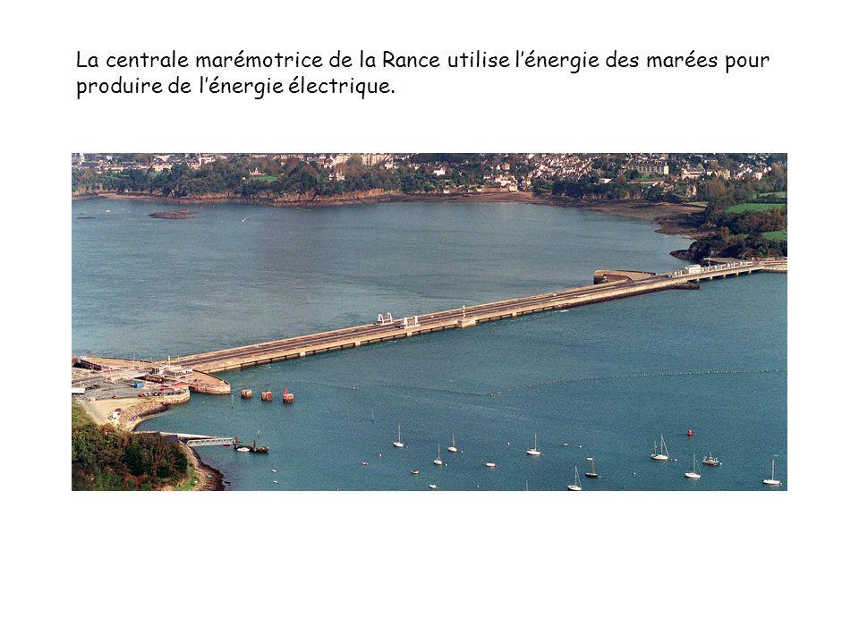 La centrale marémotrice de la Rance utilise l'énergie des marées pour produire de l'énergie électrique.