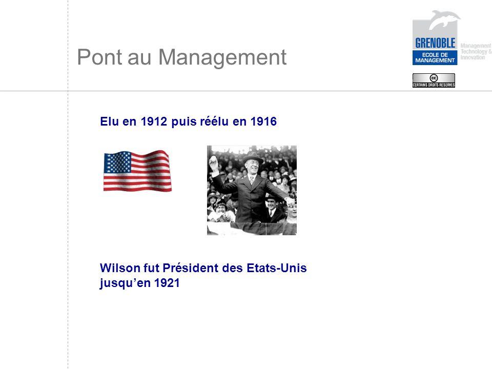Pont au Management Elu en 1912 puis réélu en 1916