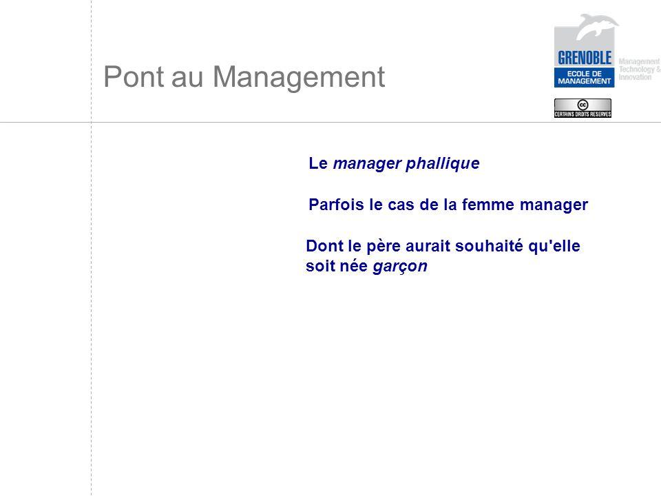 Pont au Management Le manager phallique