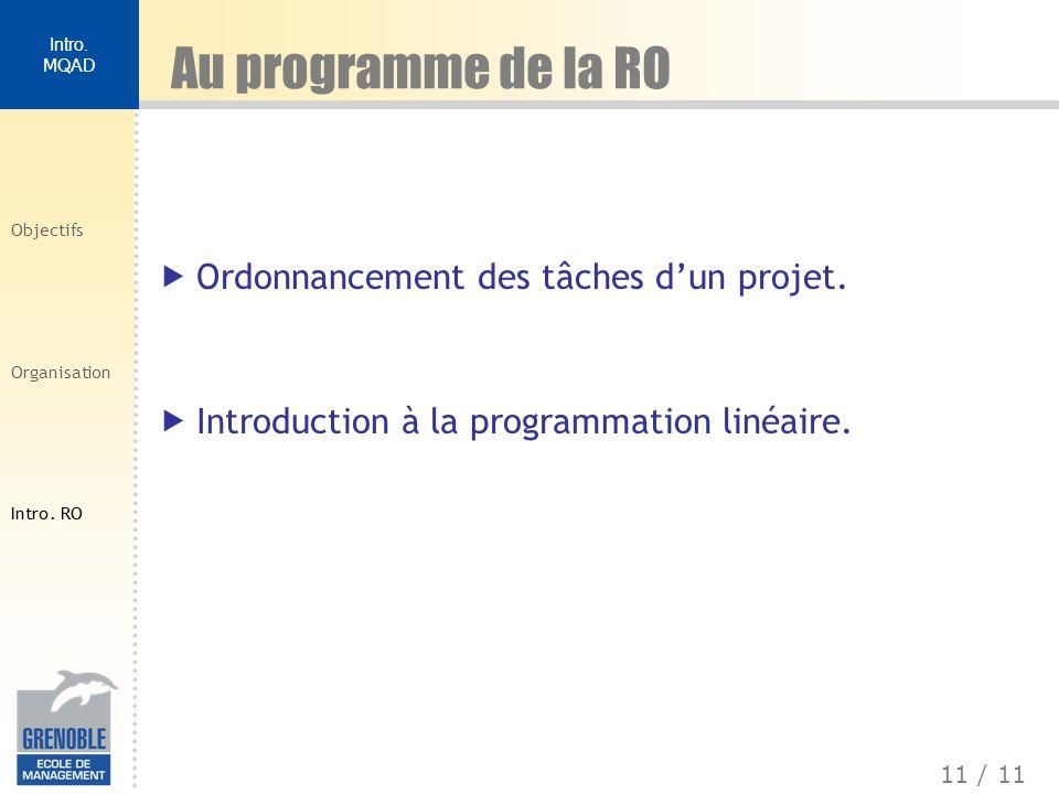 Au programme de la RO Ordonnancement des tâches d'un projet.