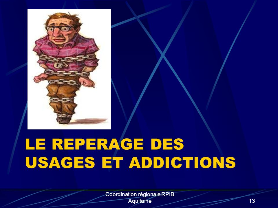 Le rEPERAGE DES USAGES ET ADDICTIONS